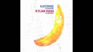 Philippe Katerine - La Banane (Kylian Mash Radio Edit)