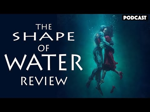 The Shape of Water Review | Podcast