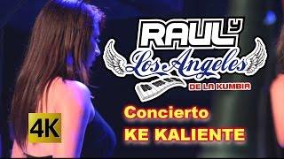 Raúl y Los Angeles de La Kumbia - Concierto Ke Kaliente / Calidad 4K