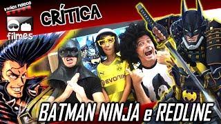 🎬 Batman NINJA e Redline - irmãos Piologo Filmes