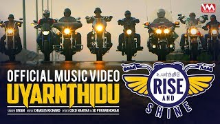 UYARNTHIDU Official Music Video from Rise and Shine | Singles by Sivam | HD