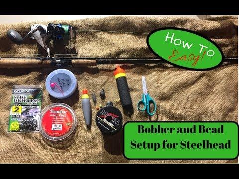 How To Set Up A Slip Bobber For Steelhead | Bead Fishing For Beginners
