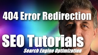 #034 SEO Tutorial For Beginners - 404 Error Redirection and SEO
