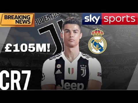 BREAKING NEWS - CRISTIANO RONALDO TO JUVENTUS FOR £105 MILLION! SKY SPORTS NEWS!