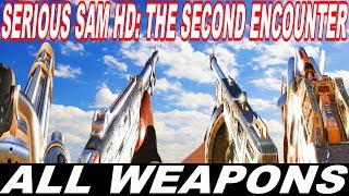 Serious Sam HD: The Second Encounter - All Weapons