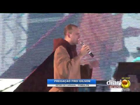 Oração e Pregação (Frei Gilson) - Retiro de Carnaval de Pombal/Paraíba
