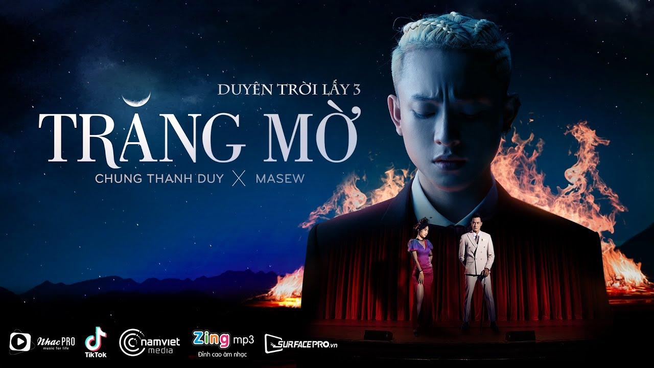 Download Trăng Mờ (Duyên Trời Lấy 3) | Chung Thanh Duy x Masew | MV Official