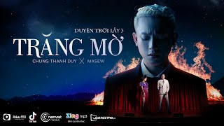 MV Trăng Mờ - Chung Thanh Duy x Masew