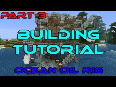 Building Tut Oil Rig Part 3