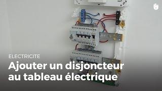 Comment ajouter un disjoncteur au tableau | Électricité