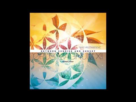 Sunrise - Nihad Hrustanbegovic - Between Sunrise and Sunset - Opus Magnum XII