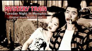 "Tuesday Night In Memphis (""Mystery Train"") / John Lurie (Original Soundtrack)"