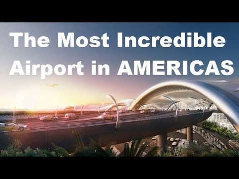 Mexico Is Building  Biggest Airport In American Continent : Mexico Future Mega Project