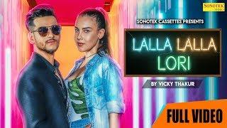 Lalla Lalla Lori (Official) Vicky Thakur | New Haryanvi Songs Haryanavi 2019 | SONOTEK