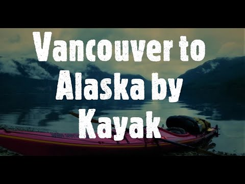 This is me! Adventure Kayak trip from Vancouver to Alaska
