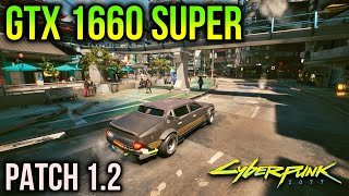 GTX 1660 SUPER | Cyberpunk 2077 Patch 1.2 | LOW to ULTRA!