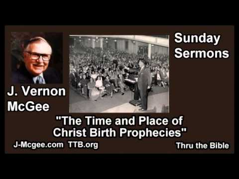 The Time and Place of Christ Birth Prophesied - J Vernon McGee - FULL Sunday Sermons