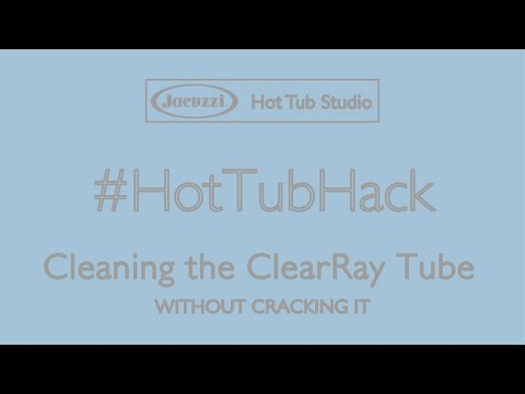 How to clean the ClearRay Tube in your Jacuzzi Hot Tub