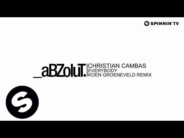 Christian Cambas – Everybody (Koen Groeneveld Remix) [Available July 2]