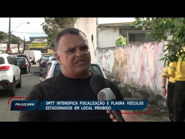 SMTT intensifica fiscalização e flagra veículos estacionados em local proibido
