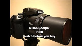 Nikon Coolpix P900 (2000mm optical Zoom) watch before you buy