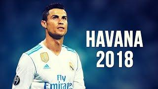 Cristiano Ronaldo - Havana  Skills  Goals  20172018 HD