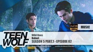 Bahari - Wild Ones | Teen Wolf 5x02 Music [HD]