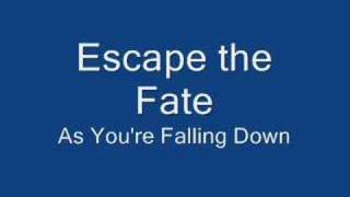 Escape The Fate As You Re Falling Down Lyrics