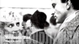 Mouloudji - Vian - Chanson de charme