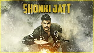 Kadir Thind: SHONKI JATT (Full Video)   Punjabi New Song 2017