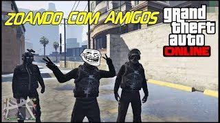 GTA V Online - ZUEIRA COM AMIGOS
