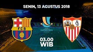 FC Barcelona vs Sevilla | Prediksi Supercopa de Espana 12 Agustus 2018 | Prediksi Skor Anda?