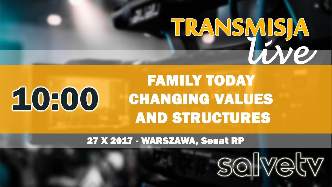 10:00  Family today – changing values and structures (konferencja, Senat RP)