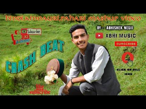 Hindi, Kinnauri And Pahari Mashup || Crash Beat || Abhishek Negii ||