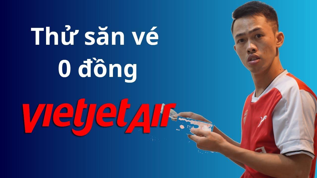 Thử săn vé máy bay 0 đồng với VietjetAir