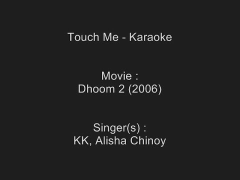 Touch Me - Karaoke - Dhoom 2 (2006) - KK, Alisha Chinoy Mp3
