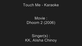 Touch Me - Karaoke - Dhoom 2 (2006) - KK, Alisha Chinoy