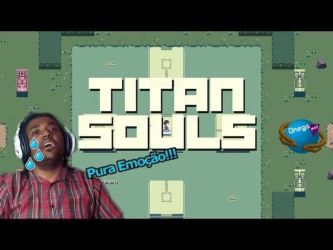 Procurando Desafios = [Titan Souls] Omega Play