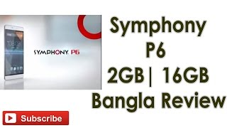 Symphony P6 | 2GB | 16GB Bangla Review
