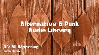 🎵 It's All Happening - Huma-Huma 🎧 No Copyright Music 🎶 Alternative & Punk Music