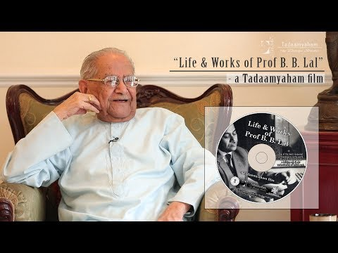 Life and Works of Prof B. B. Lal | TtDS from YouTube · Duration:  38 minutes 1 seconds