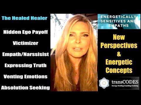 Concepts for Empaths: Healed Healer, Secret Pay Off, Victimizer, Empath Narcissist