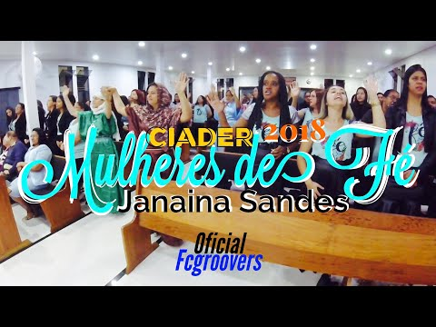 Mulheres de Fé -Janaina Sandes -CIADER 2018- by; fcgroovers oficial