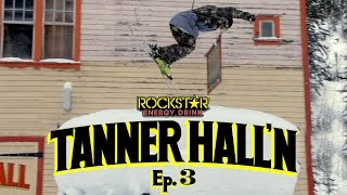 Tanner Hall'n - Episode 3
