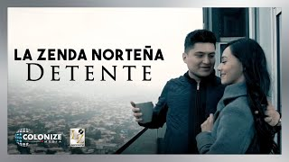 La Zenda Norteña - Detente (Video Oficial)