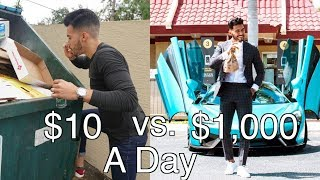 Living Off Of $10 A Day vs. $1,000 A Day