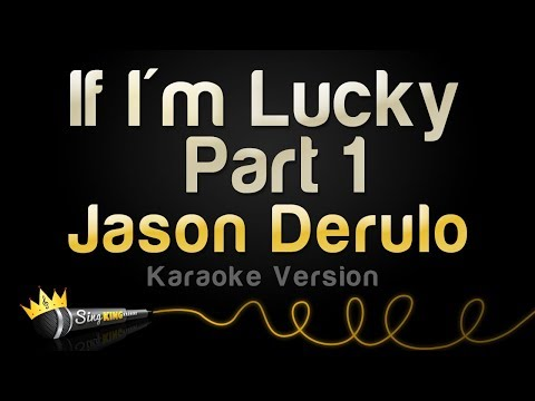 Jason Derulo - If I'm Lucky (Part 1) (Karaoke Version)