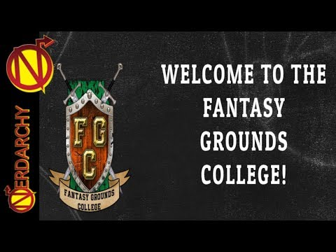 Play D&D Online with Fantasy Grounds College a Virtual Tabletop Education- Nerdarchy Live Chat #140