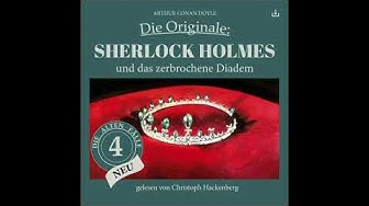 Die Originale NEU | Folge 4: Sherlock Holmes und das zerbrochene Diadem (Komplettes Hörbuch)