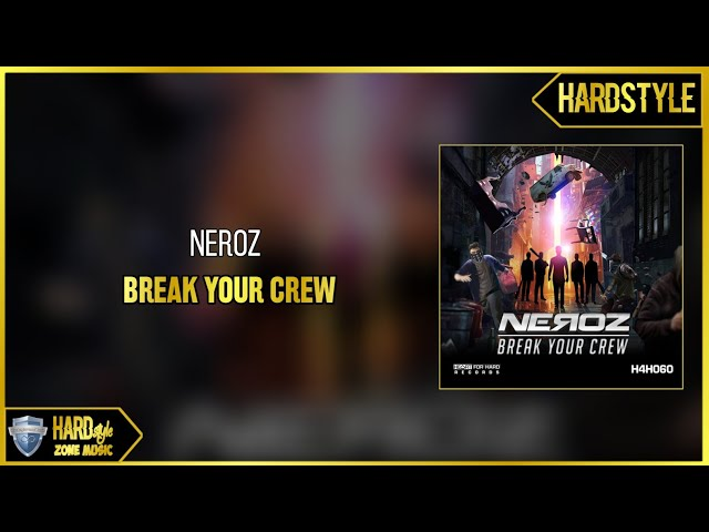 Neroz - Break Your Crew (Original)